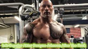 Info Seputar Aktor Dwayne Johnson Alias The Rock