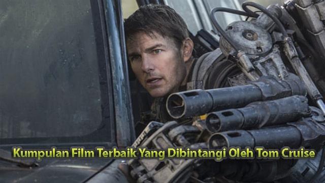 Kumpulan Film Terbaik Yang Dibintangi Oleh Tom Cruise